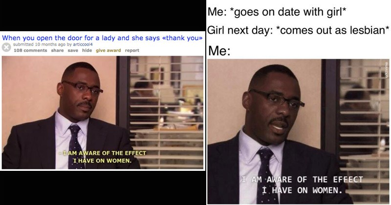 "Funny meme from 'The Office' entitled ""I am Aware of the Effect I Have on Women"""
