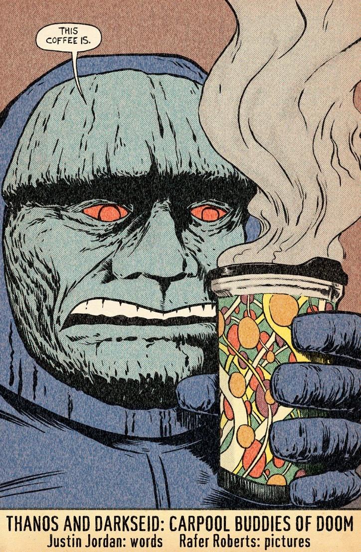 Cartoon - THIS COFFEE IS THANOS AND DARKSEID: CARPOOL BUDDIES OF DOOM Justin Jordan: words Rafer Roberts: pictures