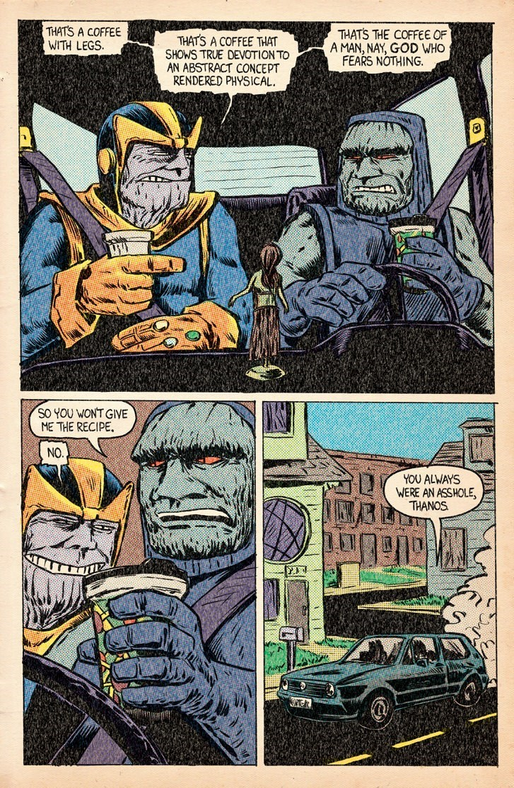 Comics - THATS A COFFEE WITH LEGS THATS THE COFFEE OF A MAN, NAY, GOD WHO FEARS NOTHING THATS A COFFEE THAT SHOWS TRUE DEVOTION TO AN ABSTRACT CONCEPT RENDERED PHYSICAL SO YOU WONT GIVE ME THE RECIPE. NO. YOU ALWAYS WERE AN ASSHOLE THANOS