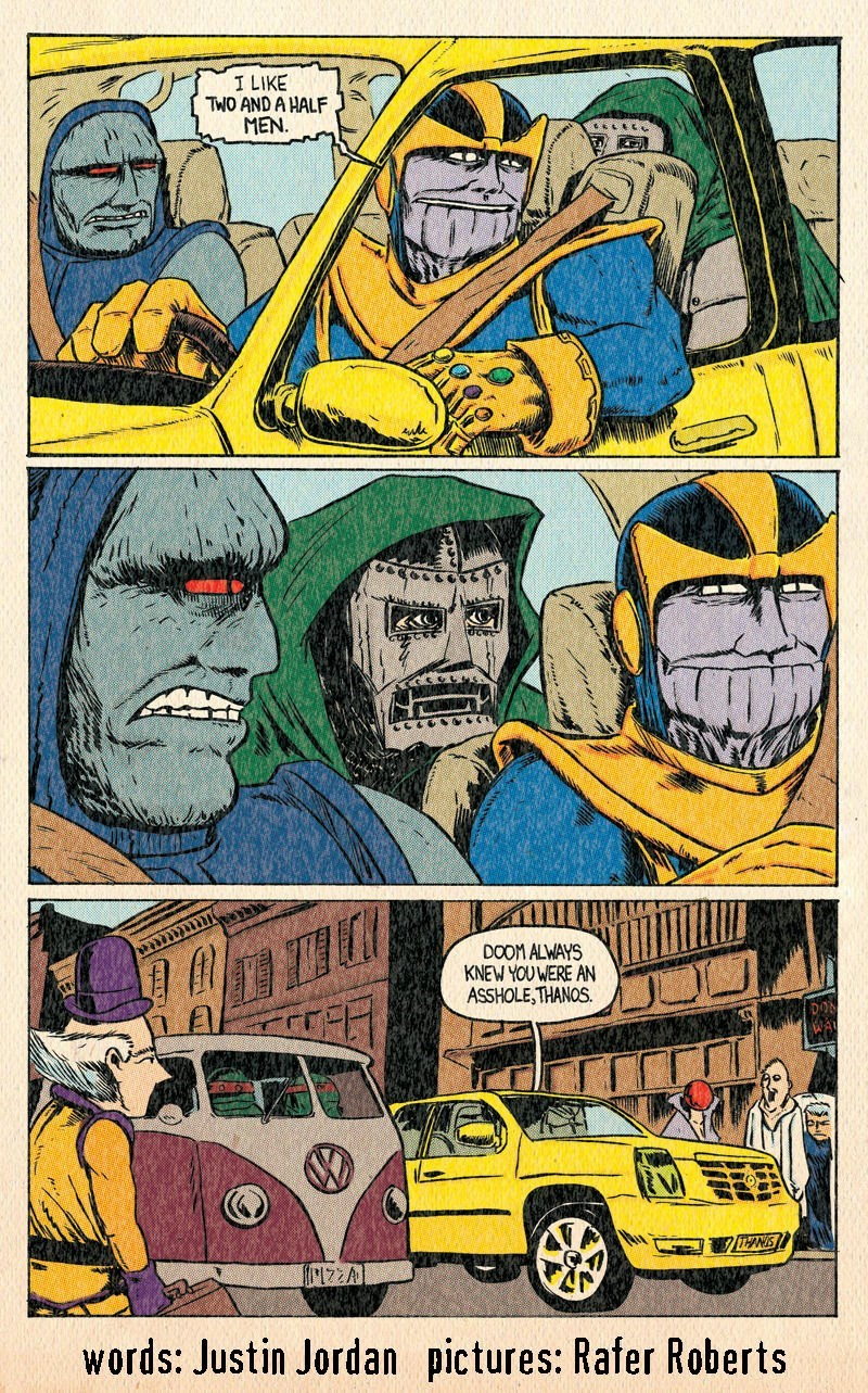 Comics - I LIKE TWO AND A HALF MEN. DOOM ALWAYS KNEW YOU WERE AN ASSHOLE,THANOS words: Justin Jordan pictures: Rafer Roberts