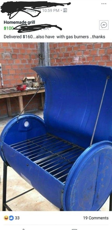 Blue - erday t 10:59 PM Homemade grill $100 Delivered $160...also have with gas burners..thanks 33 19 Comments