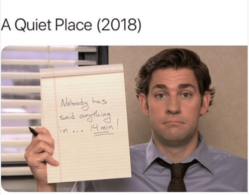 Text - A Quiet Place (2018) Nobody Said onyting 14 min! has in