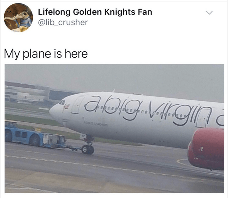 Airline - Lifelong Golden Knights Fan @lib_crusher My plane is here 34