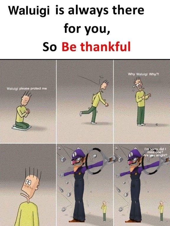 dank meme about praying to Waluigi to protect you and him always being there