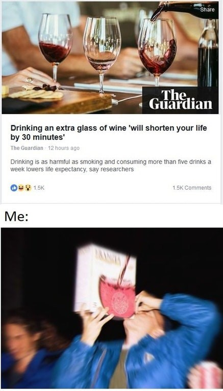 dank meme about drinking wine to shorten your life