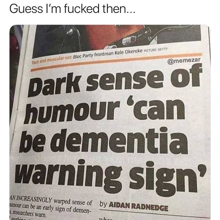 funny meme aboutdark humor and dementia.