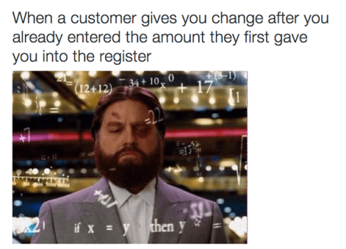 Text - When a customer gives you change after you already entered the amount they first gave you into the register (12+12) 34+ 100 if x y then y