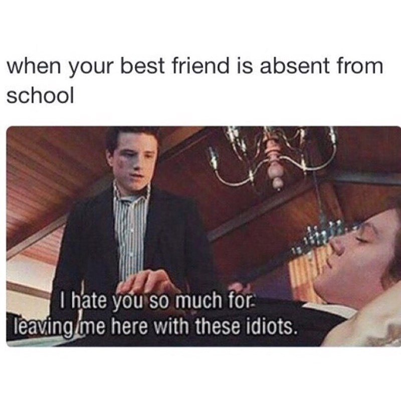 Funny meme about when your friend is absent from school.