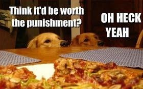 Food - Think it'd be worth the punishment? ОН НЕСК YEAH