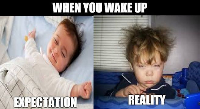 Face - WHEN YOU WAKE UP REALITY EXPECTATION