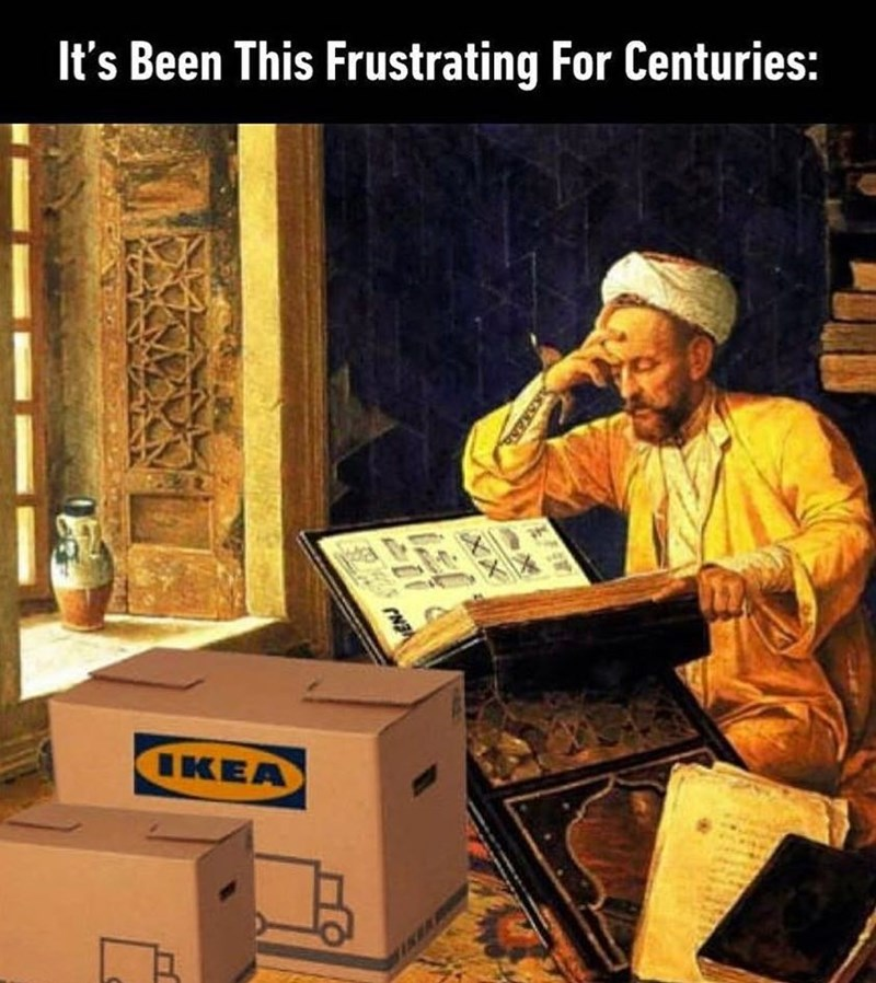 Funny meme about ikea existing centuries ago.