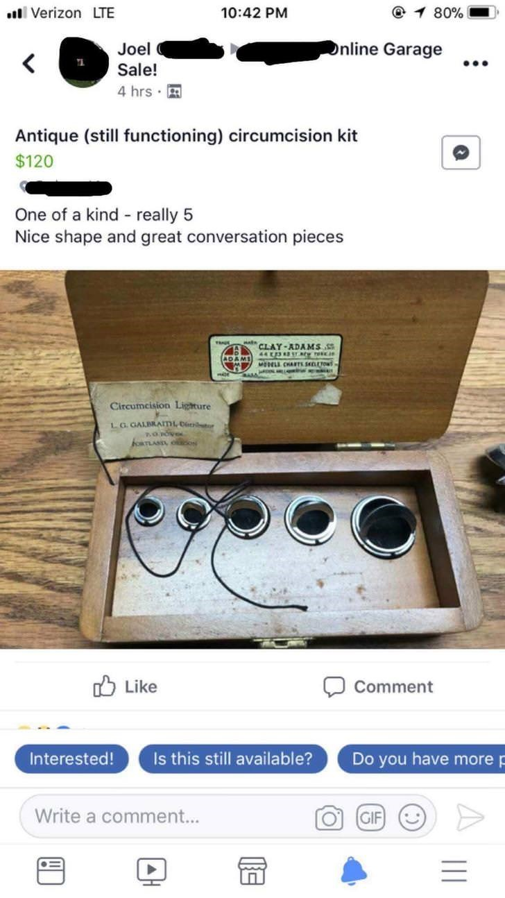 Product - Verizon LTE @ 1 80% 10:42 PM Online Garage Joel < Sale! 4 hrs Antique (still functioning) circumcision kit $120 One of a kind really 5 Nice shape and great conversation pieces CLAY-ADAMS 44 3 y MODELS CHARTS.seOw ADAMS Circumcision Lighture LG GALBRAImL.D norove oRTLAS Oo Like Comment Interested! Is this still available? Do you have more Write a comment... GIF