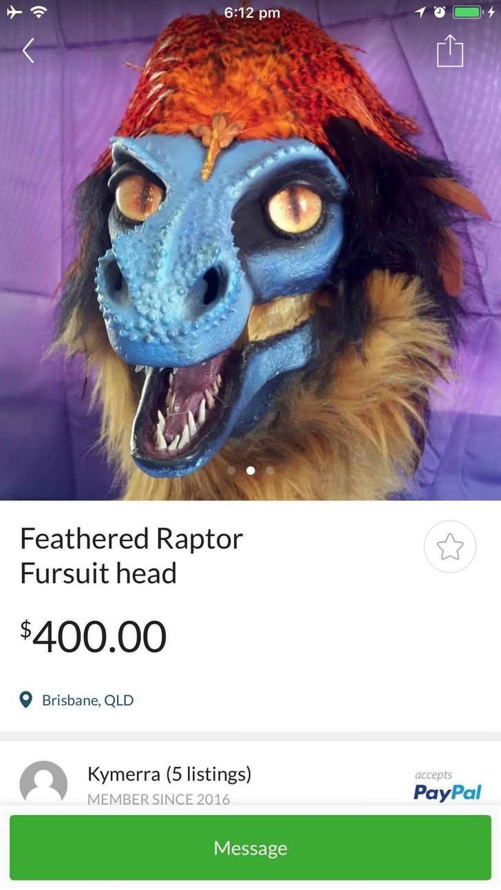 Font - 6:12 pm Feathered Raptor Fursuit head $400.00 Brisbane, QLD Kymerra (5 listings) accepts PayPal MEMBER SINCE 2016 Message