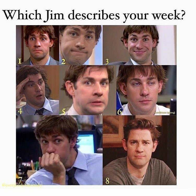 Face - Which Jim describes your week? 2 3 eedmupingl veydd 4