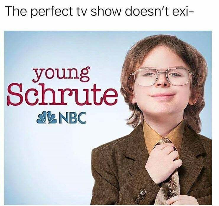 Text - The perfect tv show doesn't exi young Schrute NBC adam the.creator