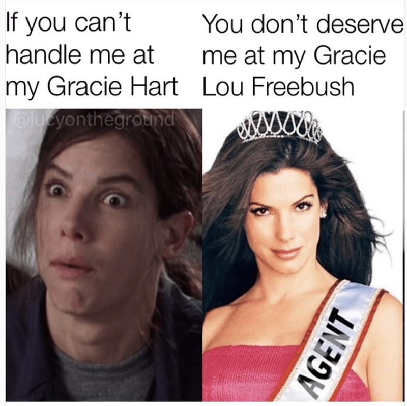 Face - If you can't handle me at You don't deserve me at my Gracie my Gracie Hart Lou Freebush @lcyontheground AGENT