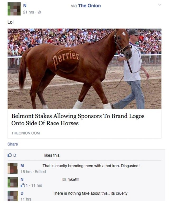 Horse - via The Onion 21 hrs Lol perrier Belmont Stakes Allowing Sponsors To Brand Logos Onto Side Of Race Horses THEONION.COM Share D likes this. M That is cruelty branding them with a hot iron. Disgusted! 15 hrs Edited It's fake!!! 1.11 hrs D There is nothing fake about this... ts cruelty 11 hrs