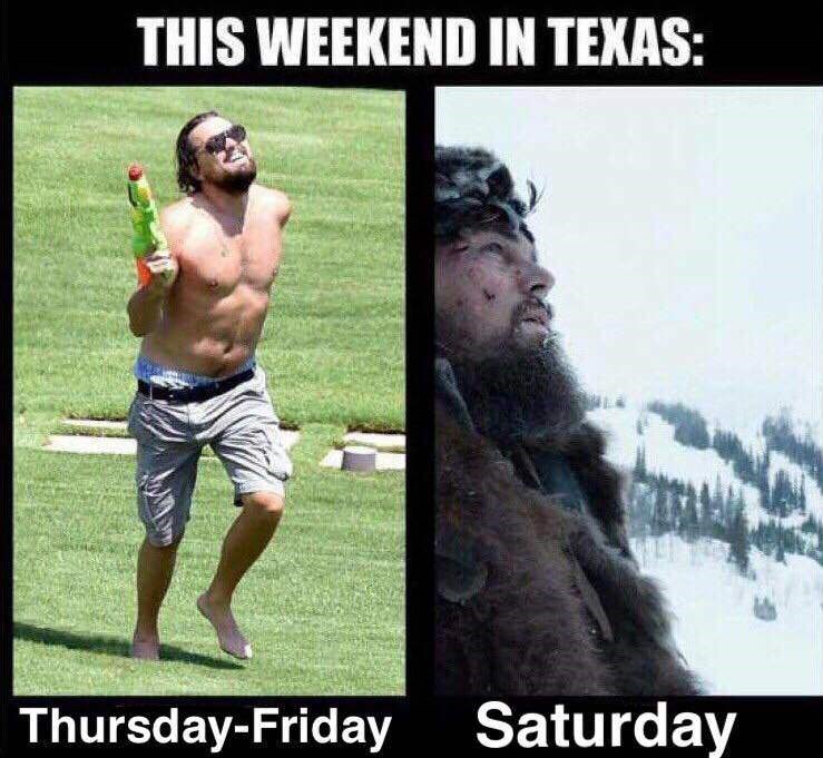 Internet meme - THIS WEEKEND IN TEXAS: Saturday Thursday-Friday