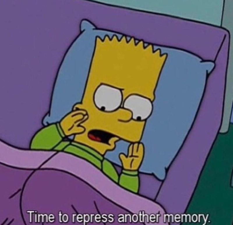Funny post of bart simpson going to sleep, repressing memories.