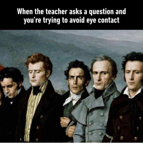 school history Monday morning relatable Memes eye contact painting mondays funny college - 9153760256