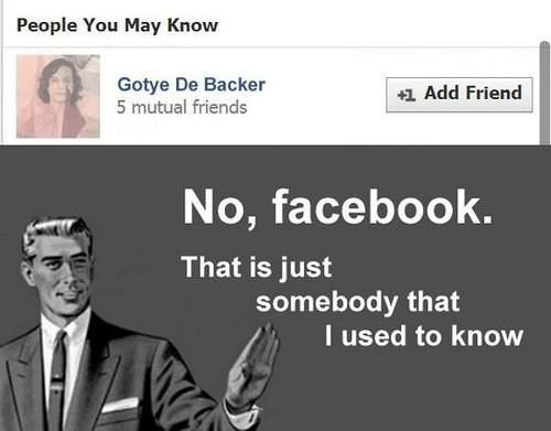 Text - People You May Know Gotye De Backer 5 mutual friends +1 Add Friend No, facebook. That is just somebody that I used to know