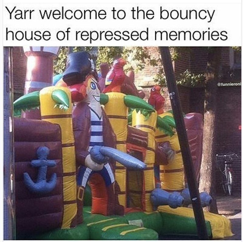 sexy meme - Games - Yarr welcome to the bouncy house of repressed memories @funnieron