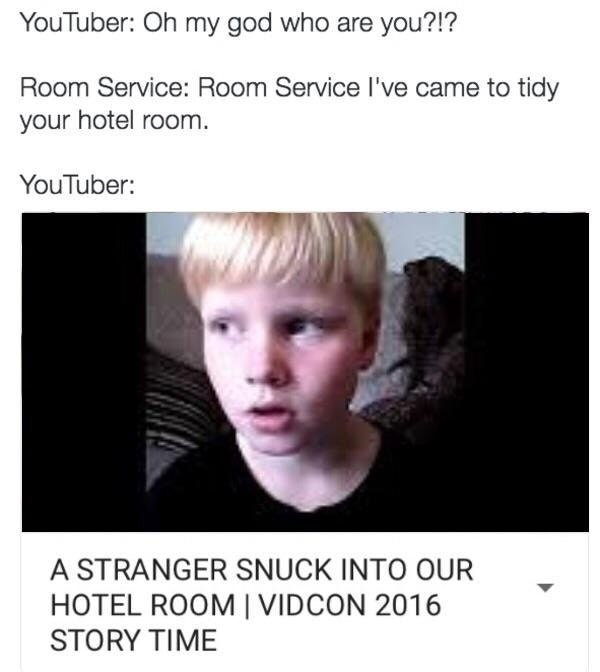 Meme about YouTubers exaggerating events for their videos with story about having a stranger in a hotel room