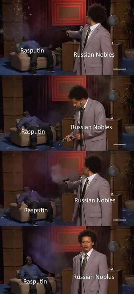 meme - Photo caption - Rasputin Russian Nobles Russian Nobles Rasputin Russian Nobles Rasputin Russian Nobles Rasputin