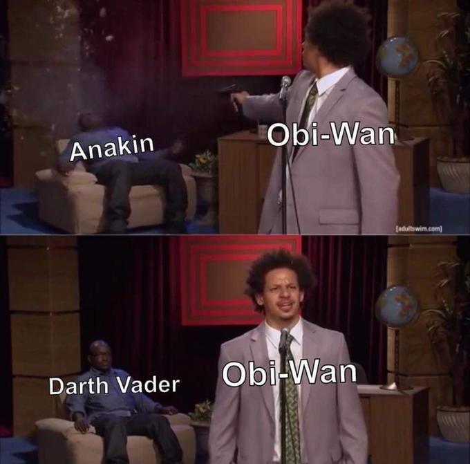 meme - Photo caption - Obi-Wan Anakin adultswim.com Obi-Wan Darth Vader