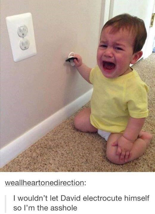 picture baby crying funny tumblr post I wouldn't let David electrocute himself so I'm the asshole