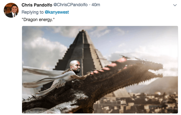 "Adaptation - Chris Pandolfo @ChrisCPandolfo 40m Replying to @kanyewest ""Dragon energy. """