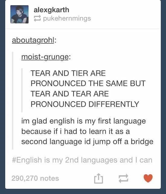 Tumblr post about how strange English spelling can be