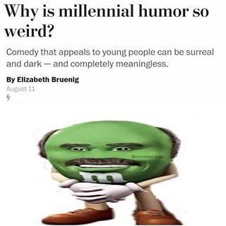 millennial humor meme with picture of Dr. Phil as green M&M