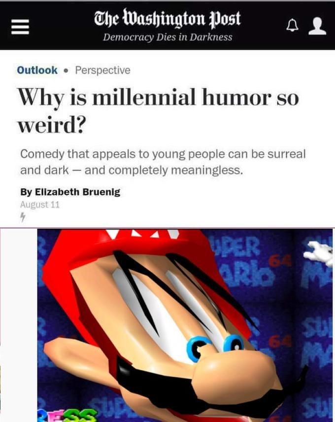 millennial humor meme with picture of Mario's stretched face