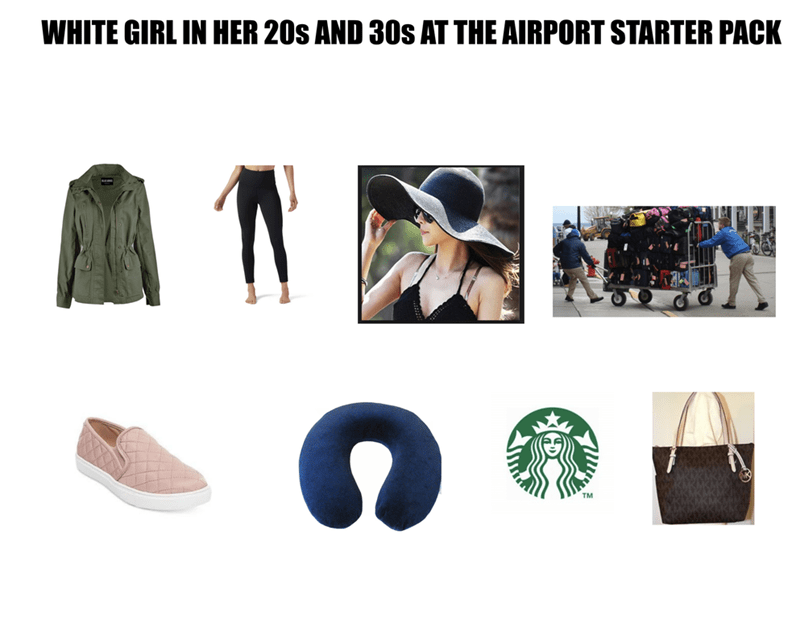 starter pack for a white girl in her 20's or 30's and are at the airport