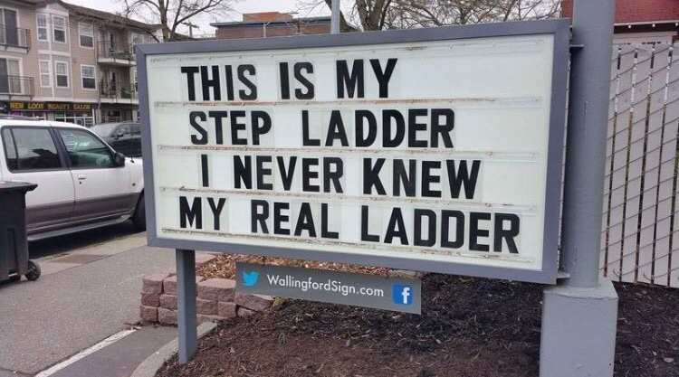 Sign - THIS IS MY STEP LADDER I NEVER KNEW MY REAL LADDER NEW LOOD AUTI GAT WallingfordSign.comf