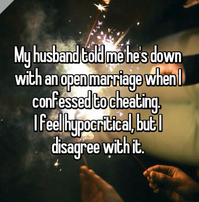 Text - My husband told me hes down with an open marriage when confessed to cheating Ifeel hypoeritical, but disagree with it.