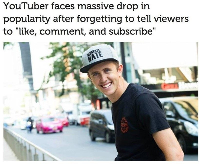 """Photo of a YouTuber who forgot to tell his viewers to """"like, comment and subscribe"""""""