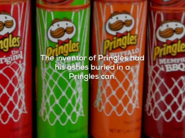 Product - ngles Pringles The inventor of Pringles had ngle his ashes buried in a Pringles the MEMPH BBQ Pringles can NT
