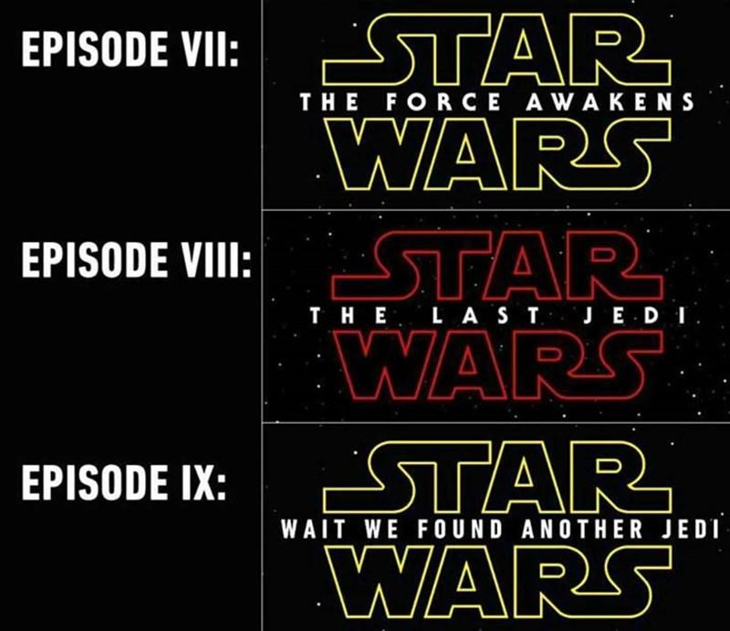 Font - STAR WARS EPISODE VII: STAR EPISODE VII: THE FORCE AWAKENS THE L AST JE DI :WARS STAR WARS EPISODE IX: WAIT WE FOUND ANOTHER JEDI