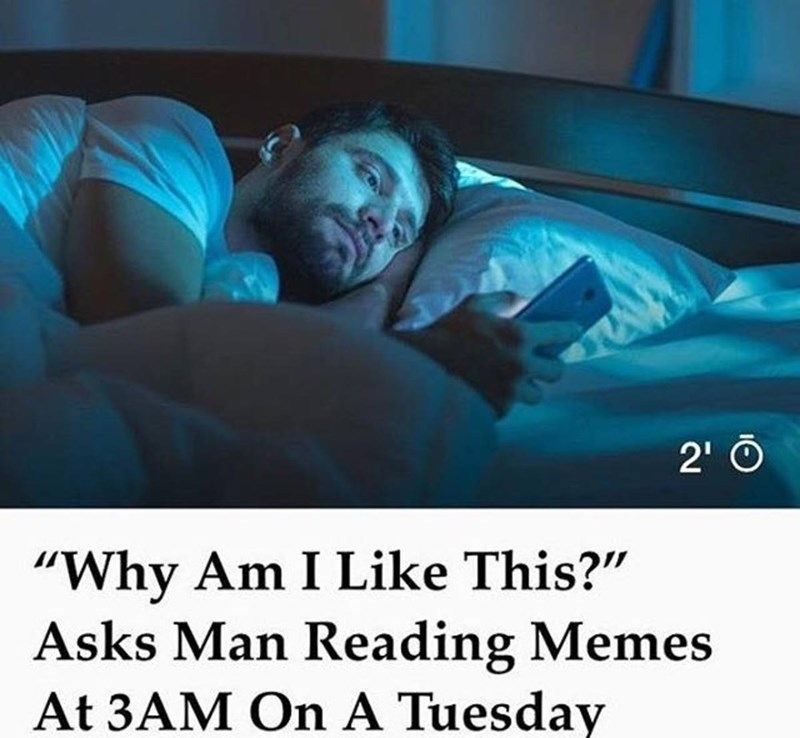 funny meme about staying awake too late to look at memes.