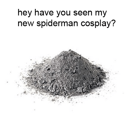 Soil - hey have you seen my new spiderman cosplay?