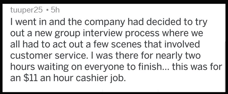 Reddit comment about testing out a new group interview for an $11/hour job