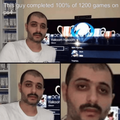 Guy looking worn out after completing 100% of 1200 games on PS4
