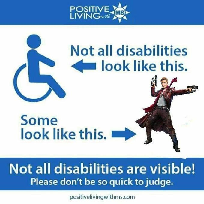 Text - POSITIVE LIVING 76MS Not all disabilities look like this. Some look like this. Not all disabilities are visible! Please don't be so quick to judge. positivelivingwithms.com
