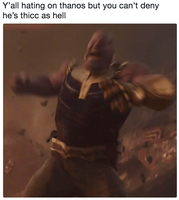 Fictional character - Y'all hating on thanos but you can't deny he's thicc as hell