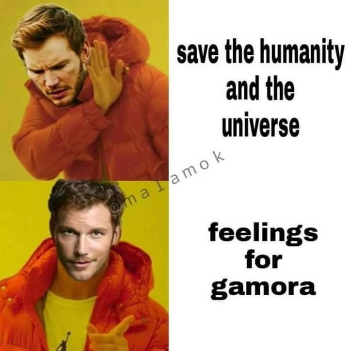 Text - |save the humanity and the universe ma lamo k feelings for gamora