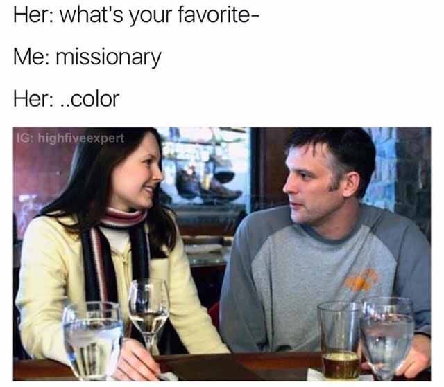 meme about him saying his favorite is missionary when she was asking about color