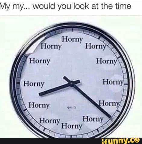 clock that is at always horny o'clock