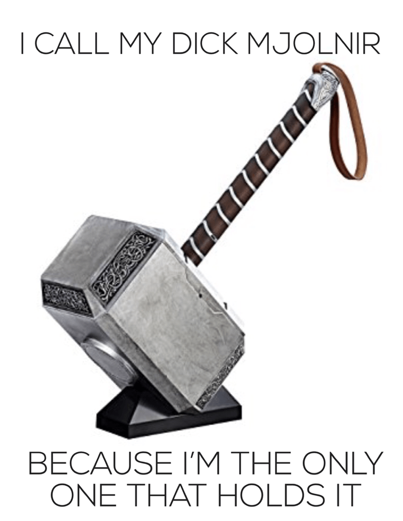Meme of Thor's hammer and joke about how nobody holds it but him